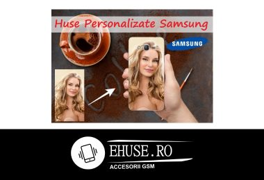 Huse Personalizate Samsung